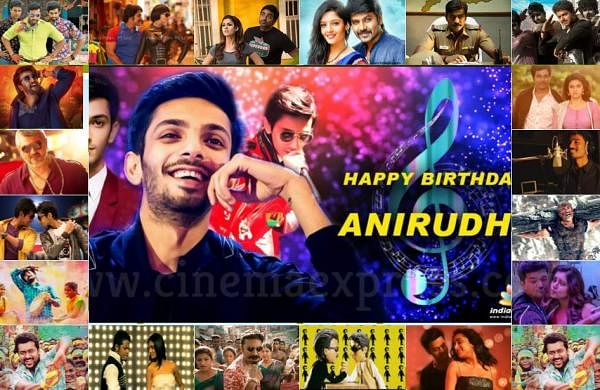 Happy Birthday Anirudh: 25 foot-tapping party songs by the Rockstar