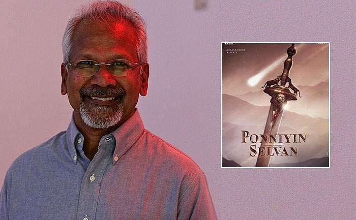 Mani Ratnam Ponniyin Selvan